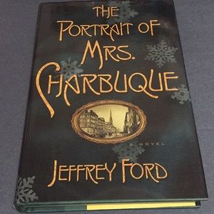 The portrait of Mrs. Charbuque by Jeffery Ford
